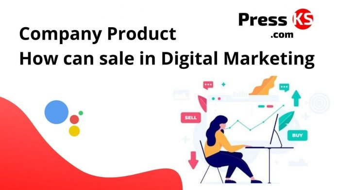 Company Product How can sale in digital marketing